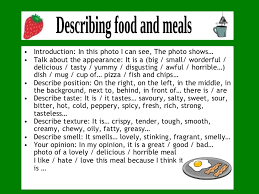 describing food describing food <ul><li>introduction in this photo i can see