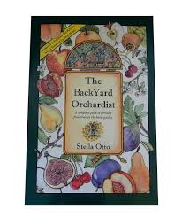 Backyard Orchardist Complete Guide To Growing Fruit Trees In The The Backyard Orchardist
