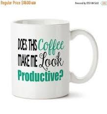 office mugs funny. Delighful Funny Coffee Mug Does This Make Me Look Productive Work Mug Boss Funny  Office Cup Sayings Intended Mugs W