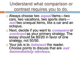 unit comparison contrast essay  <br > 3 understand what comparison or contrast requires you to do