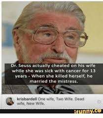 Dr Seuss Actually Cheated On His Wife While She Was Sick With Cancer Mesmerizing Stup Wife