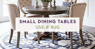 adding 24 to 30 to each side of your table will help you find the right rug size as this ensures plenty of room for chairs to slide in and out