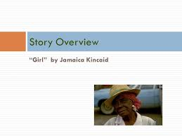 "girl"" by kincaid ppt video online  15 story overview ""girl"" by kincaid"