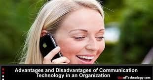 advantages and disadvantages of communication technology in an  advantages and disadvantages of communication technology in an organization