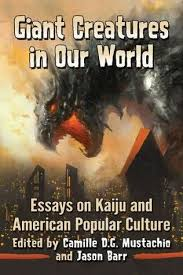 giant creatures in our world essays on kaiju and american popular  34954246