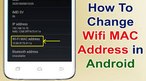 Address By Phone How To Change Wifi Mac Address In Android Without Rooting