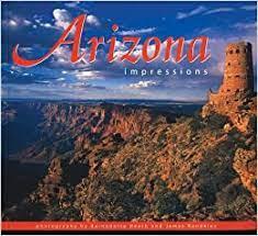Arizona Impressions: photography by Bernadette Heath, photography by James  Randklev: 9781560373513: Amazon.com: Books