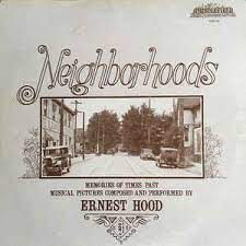 Ernest Hood – Neighborhoods - Memories Of Times Past (Mulitple Zithers,  Keyboards And Sounds By) (1974, Vinyl) - Discogs
