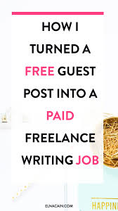 how i turned a guest post into a paid lance writing job how i turned a guest post into a paid lance writing job