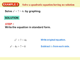 example 3 solve a quadratic equation having no solution solve x 2 7 4x