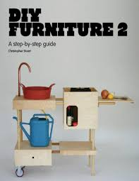 Rob Herschenfeld Design Inc Diy Furniture 2 A Step By Step Guide By Christopher Stuart