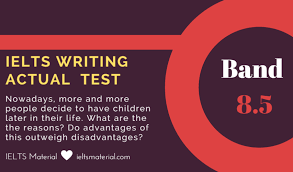 ielts writing actual test in band advantage  com ielts writing band 9 essay having babies later in life