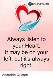 Healthy Quotes Simple Of Healthy Page48U Always Listen To Your Heart It May Be On Your Left