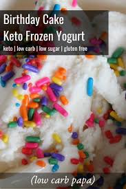 Birthday Cake Keto Frozen Yogurt Lowcarbpapacom