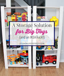 Ikea Toy Organizer A Storage Solution For Big Toys And An Ikea Hack Just A Girl