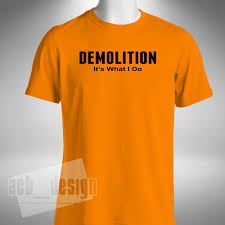 Topman Shirt Size Chart Demolition Its What I Do Mens T Shirt Funny Demo Man Work Labourer Topman Job Ebay