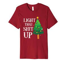 Light Fm Christmas Amazon Com Light That Shit Up Funny Ugly Christmas Tree