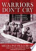 warriors don t cry melba beals google books warriors don t cry the searing memoir of the battle to integrate little melba pattillo beals limited preview 2011