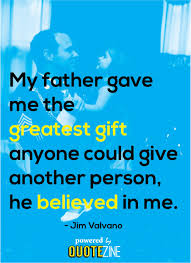 Amazing quotes and sayings Father Quotes The 100 Best Sayings For Amazing Dads 31