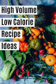 You just ruined the, low calorie part of the question. High Volume Low Calorie Recipe Round Up I Heart Vegetables