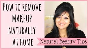 how to naturally remove makeup at home natural beauty tips bangalore india