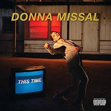 This Time [Explicit] by <b>Donna Missal</b> on Amazon Music - Amazon.com