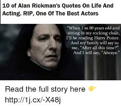 Acting Quotes Magnificent 48 Of Alan Rickman's Quotes On Life And Acting RIP One Of The Best
