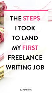 lance writing work from home best ideas about writing jobs  17 best ideas about writing jobs creative writing the steps i took to land my first