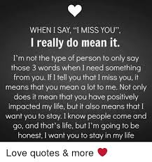 What You Mean To Me Quotes Amazing WHEN I SAY I MISS YOU I Really Do Mean It I'm Not The Type Of Person