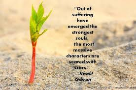 Khalil-Gibran-Quote-Out-Of-Suffering-Have-Emerged-The-Strongest ...