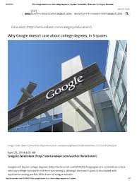 why google doesn t care about college degrees in quotes why google doesn t care about college degrees in 5 quotes venturebeat education by gregory ferenstein docshare tips