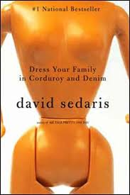 best ideas about david sedaris dress your family in corduroy and denim by david sedaris