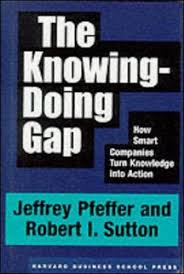 The Knowing Doing Gap How Smart Companies Turn Knowledge