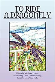 To Ride a Dragonfly: LeBlanc, Avis Lyons: 9781477122228: Amazon.com: Books