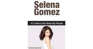 selena gomez 1 e book on the disney pop princess