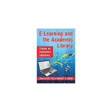 e learning and the academic library essays on innovative  e learning and the academic library essays on innovative initiatives paperback