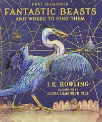 Fantastic Beasts and Where to Find Them: Illustrated Edition: Amazon.de:  Rowling, J.K., Gill, Olivia Lomenech: Fremdsprachige Bücher