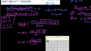 trig 6 1 6 solving trig equations using the quadratic formula