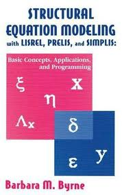 structural equation modeling with lisrel prelis and simplis basic concepts s and programming