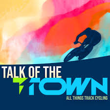 Talk of the T-Town - All Things Track Cycling