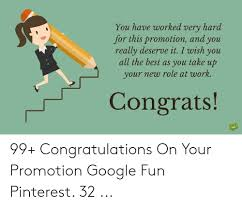 Congrats On Your Promotion You Have Worked Very Hard For This Promotion And You Really