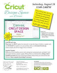 Online Cricut Design Cricut Design Space 08 24 19 Downriver Council For The Arts