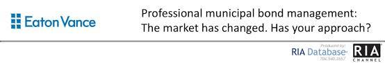 Eaton Vance Management Professional Municipal Bond Management The Market Has