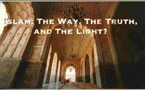 Islam The Way The Truth and The Light