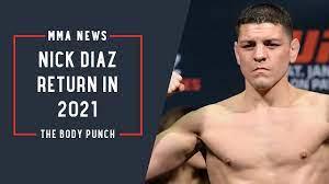 Does Nick Diaz Return in 2021?