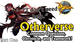 otherverse guide common questions chronicle gear and teamwork otherverse guide common questions chronicle gear and teamwork part one dfo