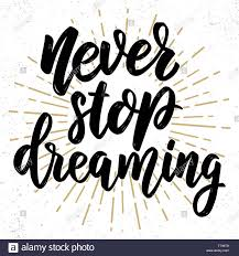 Calligraphy Background Design Never Stop Dreaming Lettering Phrase On Grunge Background