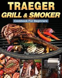 traeger grill smoker cookbook for