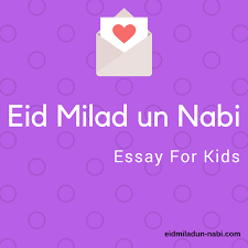 simple eid milad un nabi essay for kids  eid milad un nabi essay for kids