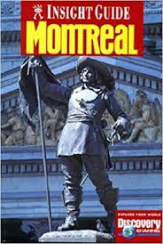 Insight Guide Montreal: Scharper, Stephen, Cunningham, Hilary, Bell, Brian,  Purcell, Carl, Purcell, Ann: 9780887297144: Amazon.com: Books